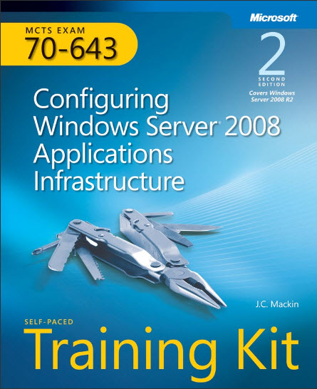Configuring Windows Server 2008 Application Infrastructure