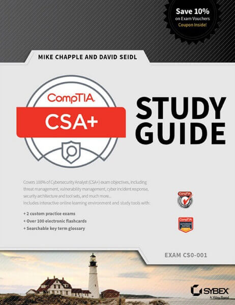 CompTIA Cybersecurity Analyst CSA Study Guide Exam CS0 001