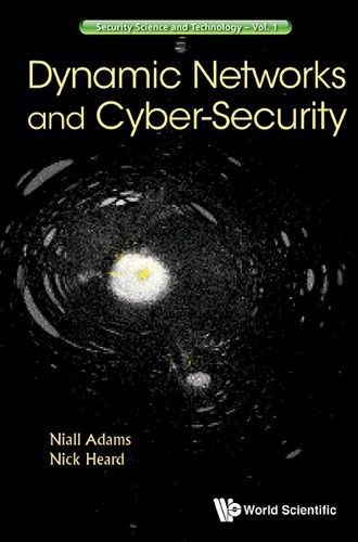 Dynamic Networks and Cyber security