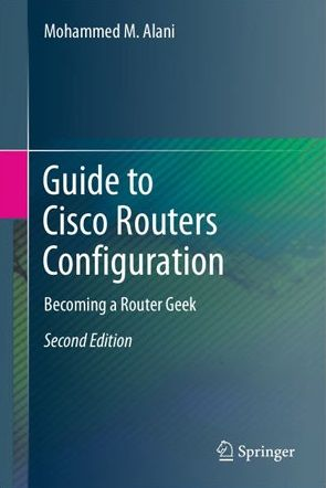 Guide to Cisco Routers Configuration Becoming a Router Geek