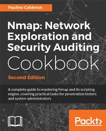 Nmap Network Exploration and Security Auditing Cookbook 2nd Edition