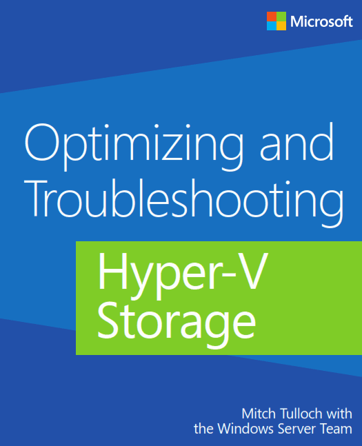 Optimizing and Troubleshooting Hyper V Storage